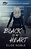 Black is my Heart: Blackwood Security Book 0.5 (English Edition)