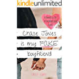 Chase Jones is My Fake Boyfriend: A Sweet YA Romance (Rumors and Lies at Evermore High Book 1)