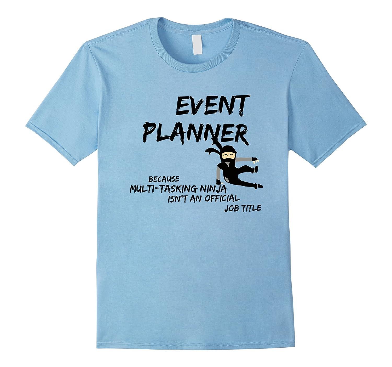 Event Planner Multi Tasking Ninja T shirt For The Best Plann Vaci