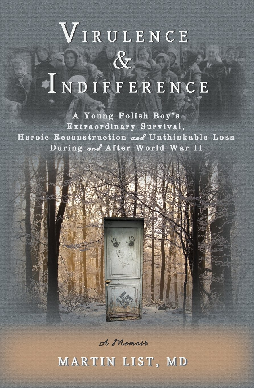 Virulence & Indifference: A Young Polish Boy's Extraordinary Survival, Heroic Reconstruction and Unthinkable Loss During and After World War II PDF