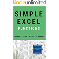 Excel: Simple Excel Functions: Master Excel Functions from Basic to Advanced