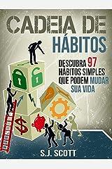 Cadeia De Hábitos: Descubra 97 Hábitos Simples Que Podem Mudar Sua Vida eBook Kindle
