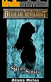 Silver for Souls (Delilah Devilshot Book 4)