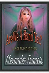 Are We A Band Yet?: Large Print Edition Paperback
