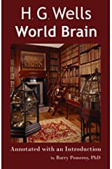 H.G. Wells' World Brain: Annotated with an Introduction by Barry Pomeroy, PhD (Scholarly Editions Book 1) Kindle Edition