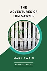 The Adventures of Tom Sawyer (AmazonClassics Edition) Kindle Edition