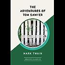 The Adventures of Tom Sawyer (AmazonClassics Edition) (English Edition)