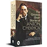 The Greatest Short Stories of Anton Chekhov: A Collection Of Fifty Stories