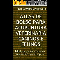 Atlas de Bolso para Acupuntura Veterinaria Caninos e felinos: Principais pontos usadas na acupuntura do cão e gato (Atlas de Acupuntura Livro 1)