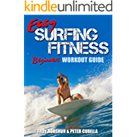 Easy Surfing Fitness: Become Fit, Lean and Strong in Just 30 Days