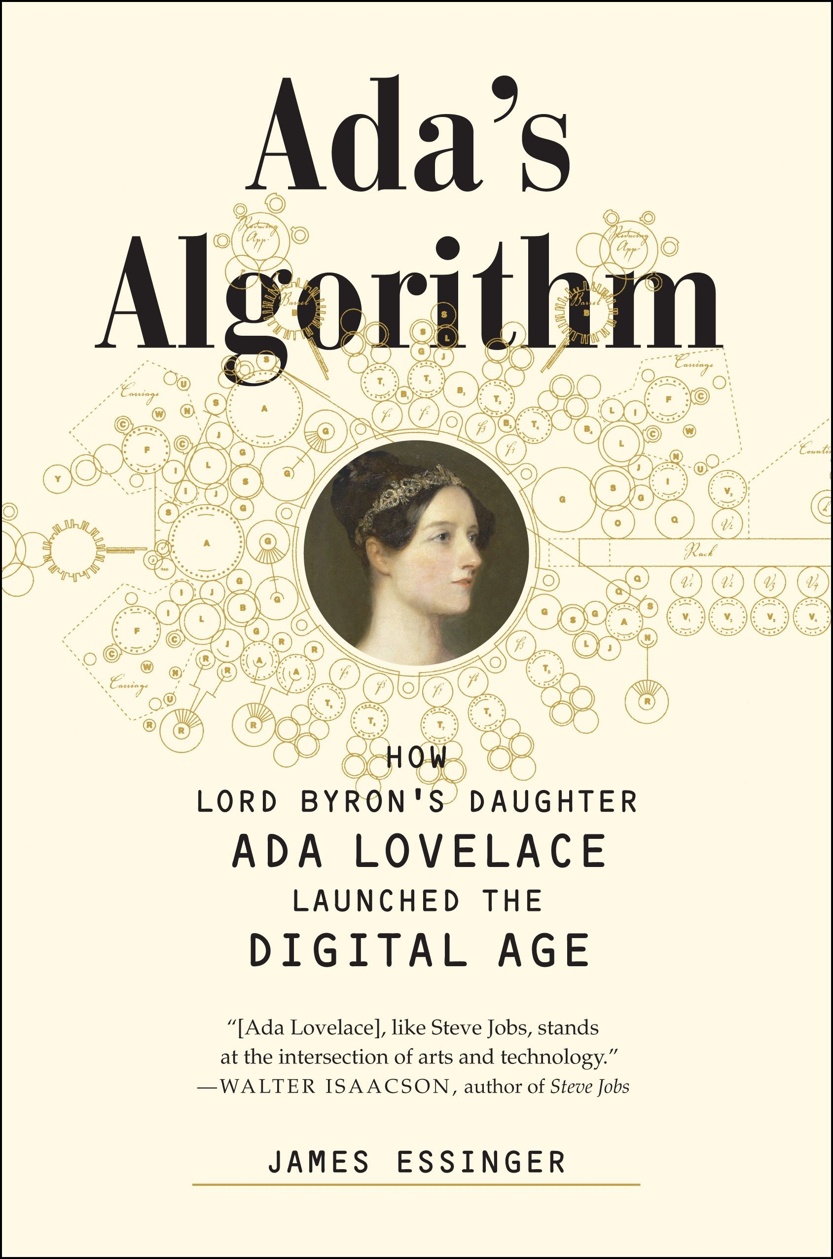 ada s algorithm how lord byron s daughter ada lovelace launched the