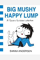 Big Mushy Happy Lump: A Sarah's Scribbles Collection (English Edition) eBook Kindle