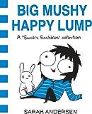 Big Mushy Happy Lump: A Sarah's Scribbles Collection (English Edition)