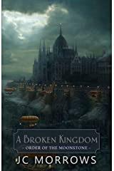 A Broken Kingdom (Order of the MoonStone Book 5) Kindle Edition