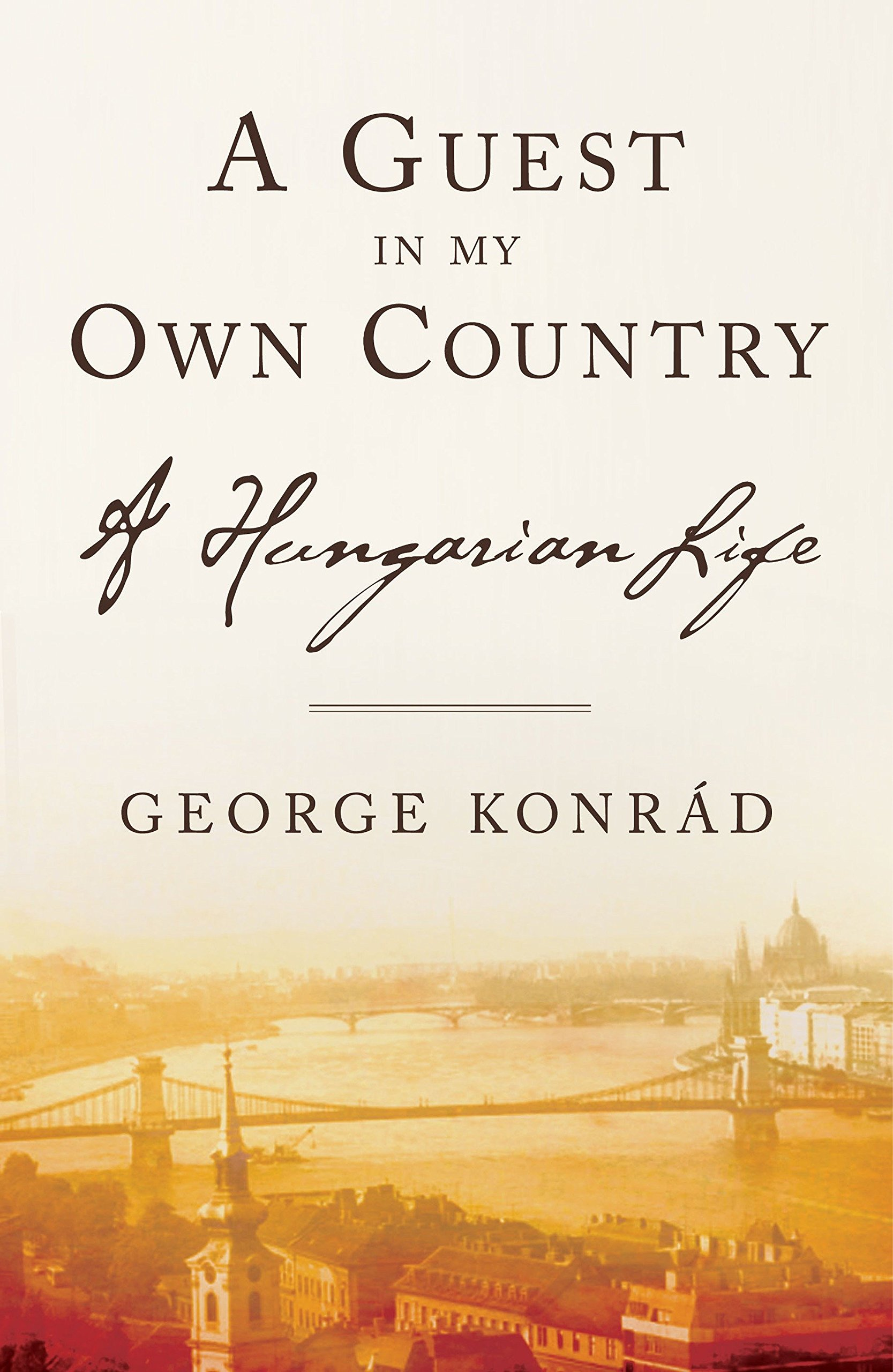 A Guest in My Own Country: A Hungarian Life pdf