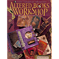 Altered Books Workshop: 18 Creative Techniques for Self-expression (English Edition)