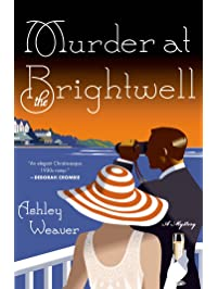 Murder at the Brightwell: A Mystery (An Amory Ames Mystery Book 1)