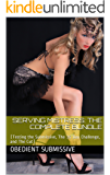 Serving Mistress: The Complete Bundle: (Testing the Submissive, The 30 Day Challenge, and the Cut)