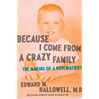 Because I Come from a Crazy Family: The Making of a Psychiatrist