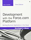 Development with the Force.com Platform: Building Business Applications in the Cloud (3rd Edition)