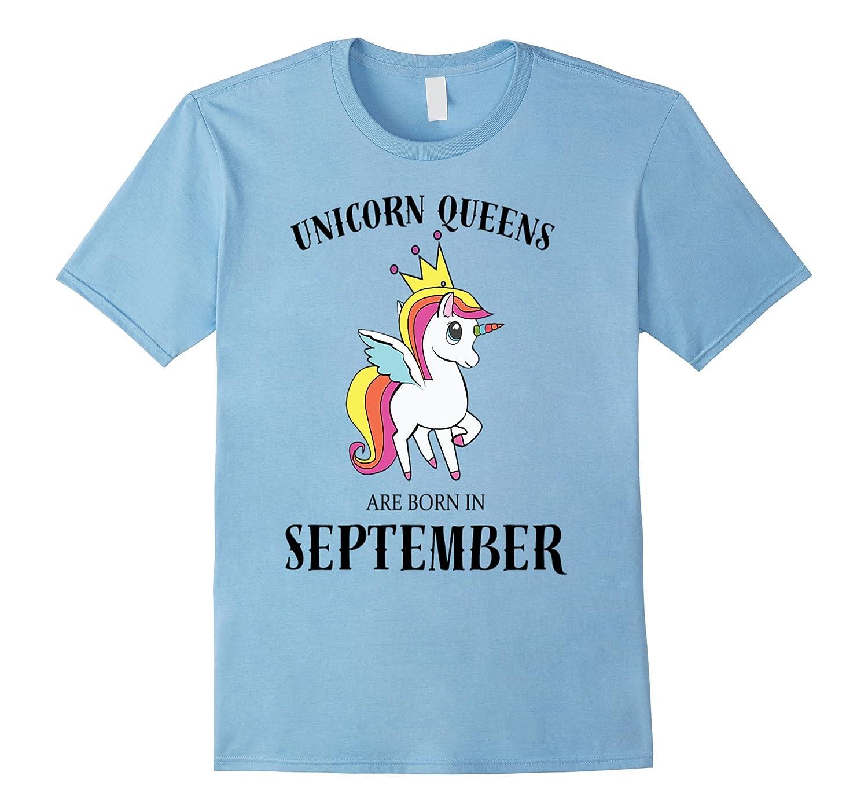 95a33fec3 unicorn queens are born in september birthday rainbow tshirt-Vaci ...