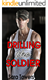 DRILLING THE SOLDIER (Gay Soldier Romance Army)