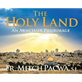 The Holy Land: An Armchair Pilgrimage