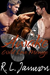 Awake (Wild Love Ménage Book 3) Kindle Edition
