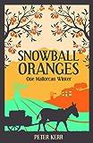 Snowball Oranges: One Mallorcan Winter (Peter Kerr)