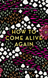 How to Come Alive Again: A guide to killing your monsters