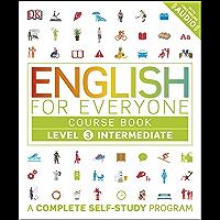English for Everyone: Level 3: Intermediate, Course Book: A Complete Self-Study Program (English Edition)