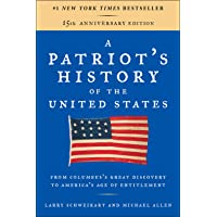 A Patriot's History of the United States: From Columbus's Great Discovery to America's Age of Entitlement, Revised…