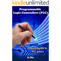 PLC (Programmable Logic controller): A quick guide to basics