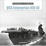 "USS Enterprise (CV-6): The ""Big E"" from the Doolittle Raid, Midway, and Santa Cruz to Guadalcanal and Leyte (Legends of Warfa"