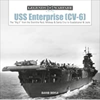 """Image for USS Enterprise (CV-6): The """"Big E"""" from the Doolittle Raid, Midway, and Santa Cruz to Guadalcanal and Leyte (Legends of Warfare: Naval)"""