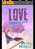 Love Unplugged: A Contemporary Romance Novelette (English Edition)