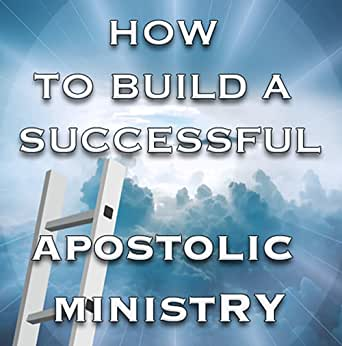 How to Build a Successful Apostolic Ministry [Online Code]