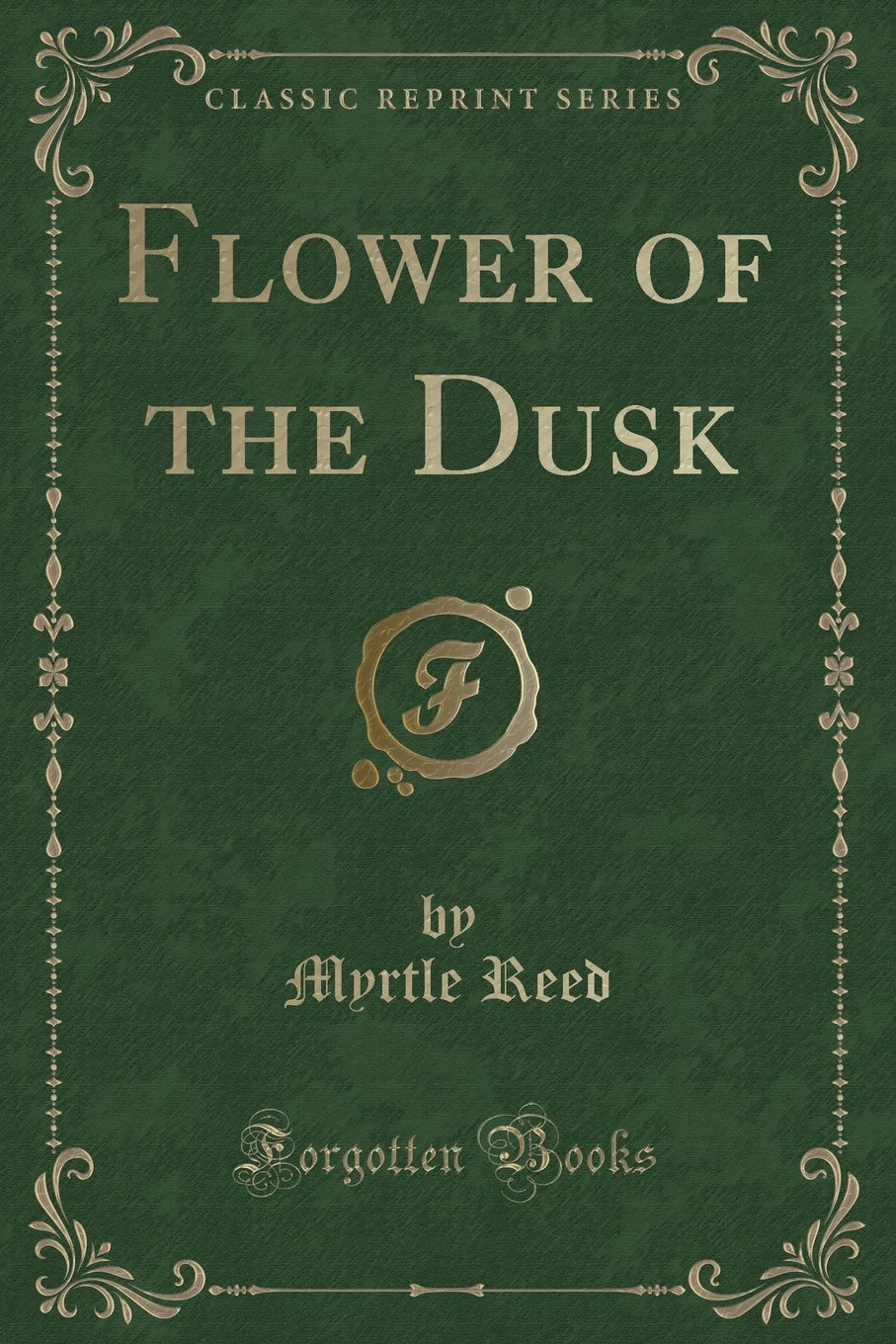 Flower of the Dusk (Classic Reprint) pdf