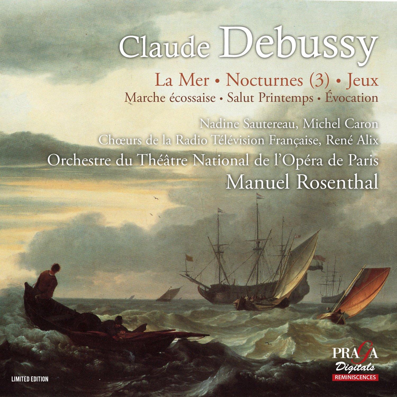 Debussy: La Mer, Salut Printemps, Marche Ecossaise, Invocation, Jeux by PRAGA