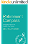 Retirement Compass: Personal Finance for the Life You Desire (English Edition)