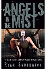 Angels in the Mist (The Z-Tech Chronicles Book 1) Kindle Edition