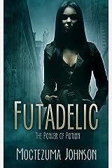 Futadelic: The Power of Potion (Futa, Asian, Transformation) Kindle Edition