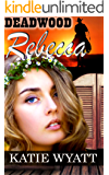 Mail Order Brides Western Romance: Rebecca: Clean and Wholesome Mail Order Bride Historical Romance (Deadwood Dakota Clean Romance Series Book 3)