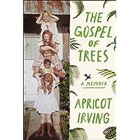 The Gospel of Trees: A Memoir