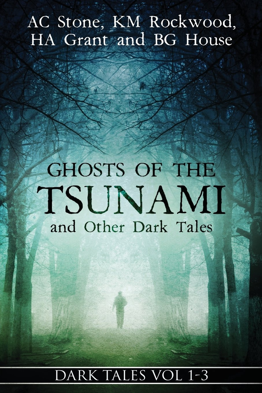 Ghosts of the Tsunami and Other Dark Tales: (Vol. 1-3) ebook