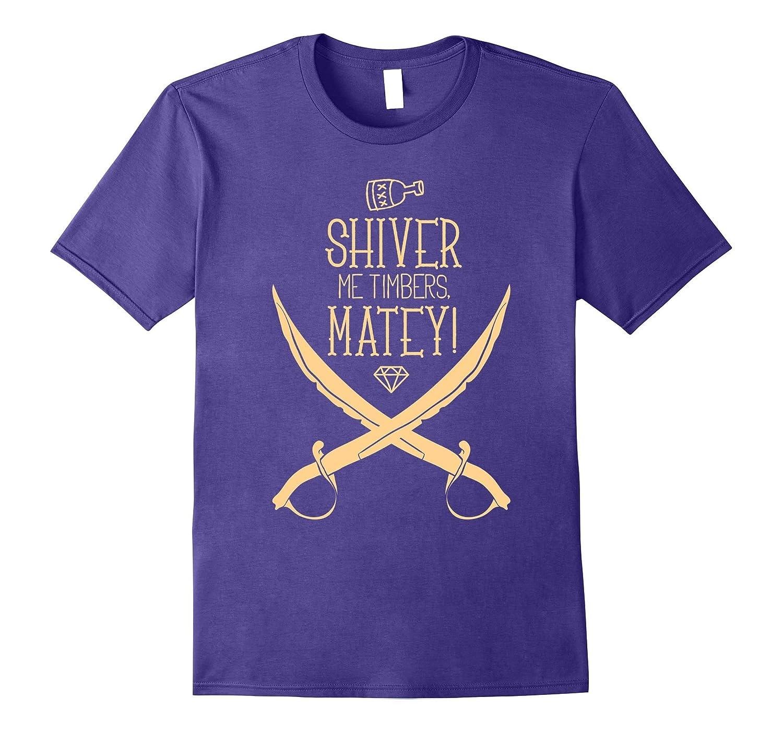 Shiver Me Timbers Matey Girls Pirate Costume Shirt-T-Shirt