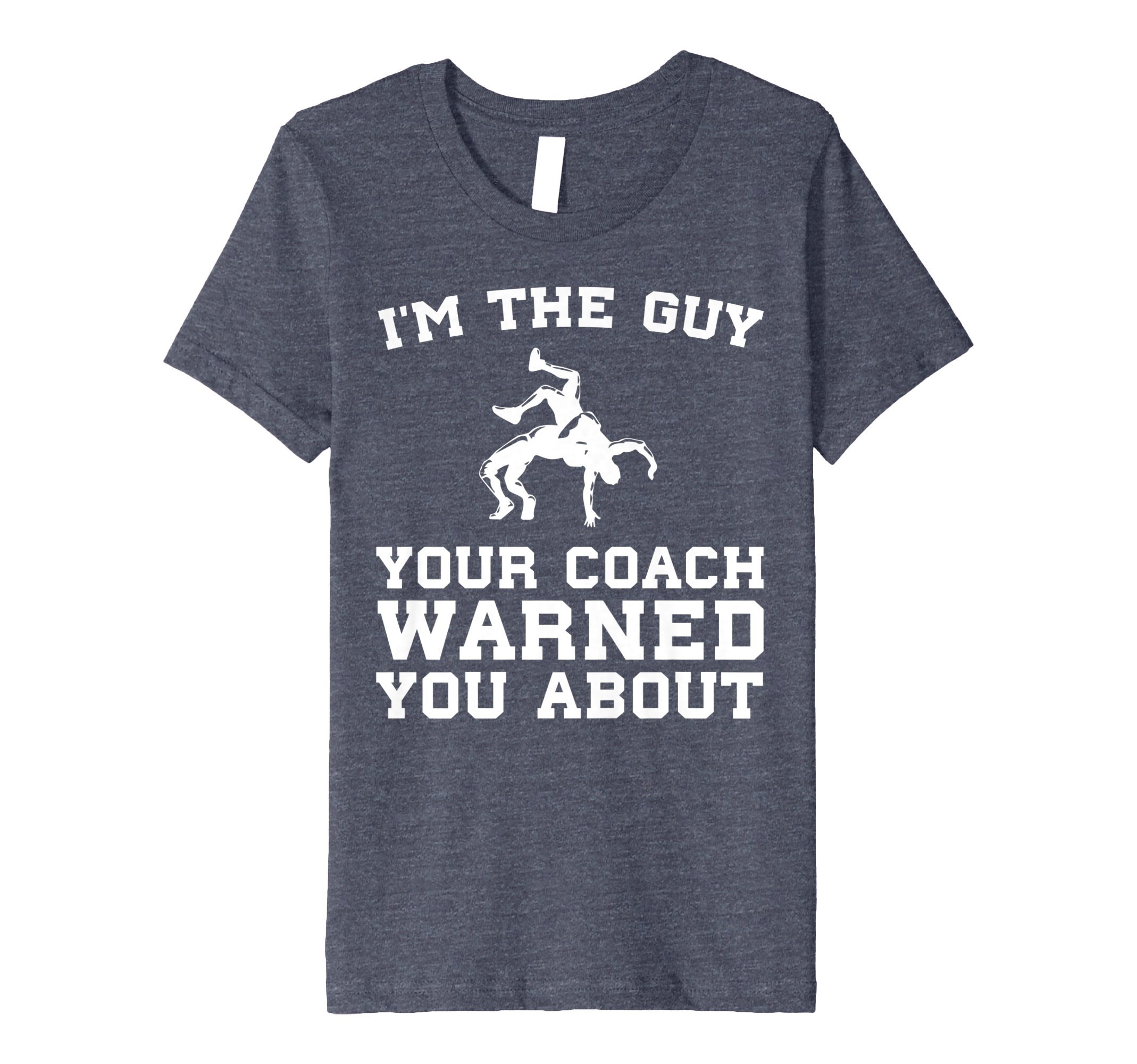 Kids The Guy Your Coach Warned You About Boy's Wrestling T Shirt 8 Heather Blue by Funny Youth Sports Wrestling Shirts