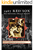 1967 Red Sox: The Impossible Dream Season (Images of Baseball)