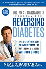 Dr. Neal Barnard's Program for Reversing Diabetes: The Scientifically Proven System for Reversing Diabetes without Drugs Kindle Edition