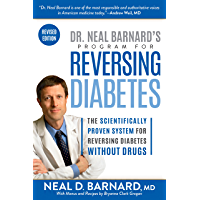 Dr. Neal Barnard's Program for Reversing Diabetes: The Scientifically Proven System for Reversing Diabetes without Drugs (English Edition)